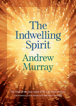 The Indwelling Spirit – Andrew Murray